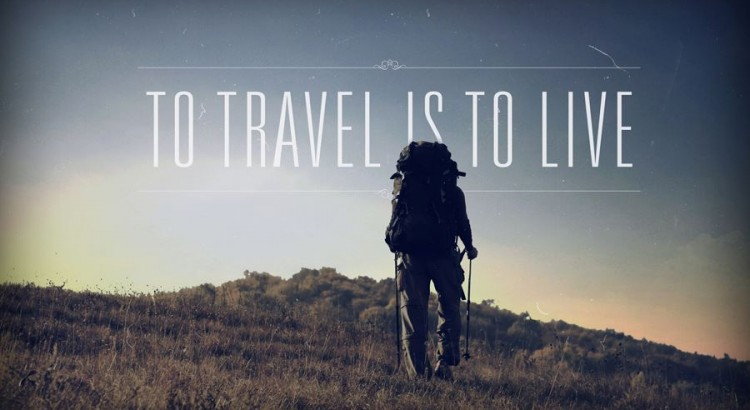 Travelling, is to live