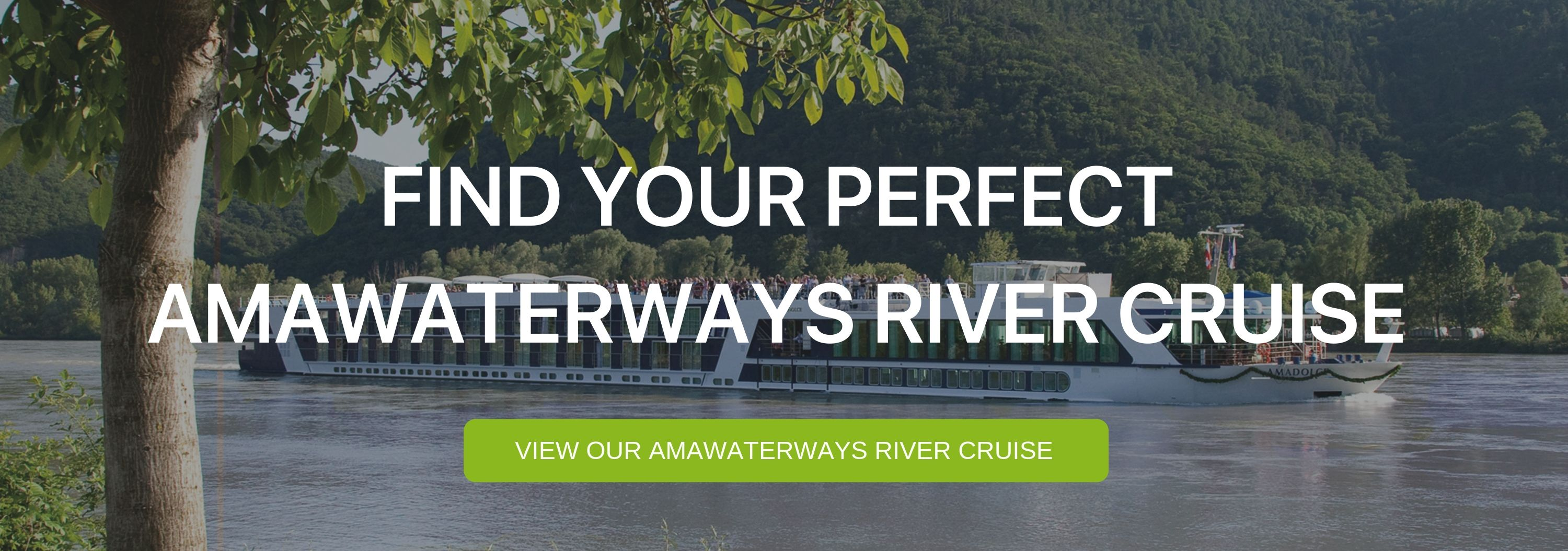 """A banner that says """"Find your Perfect AmaWaterways River Cruise"""""""
