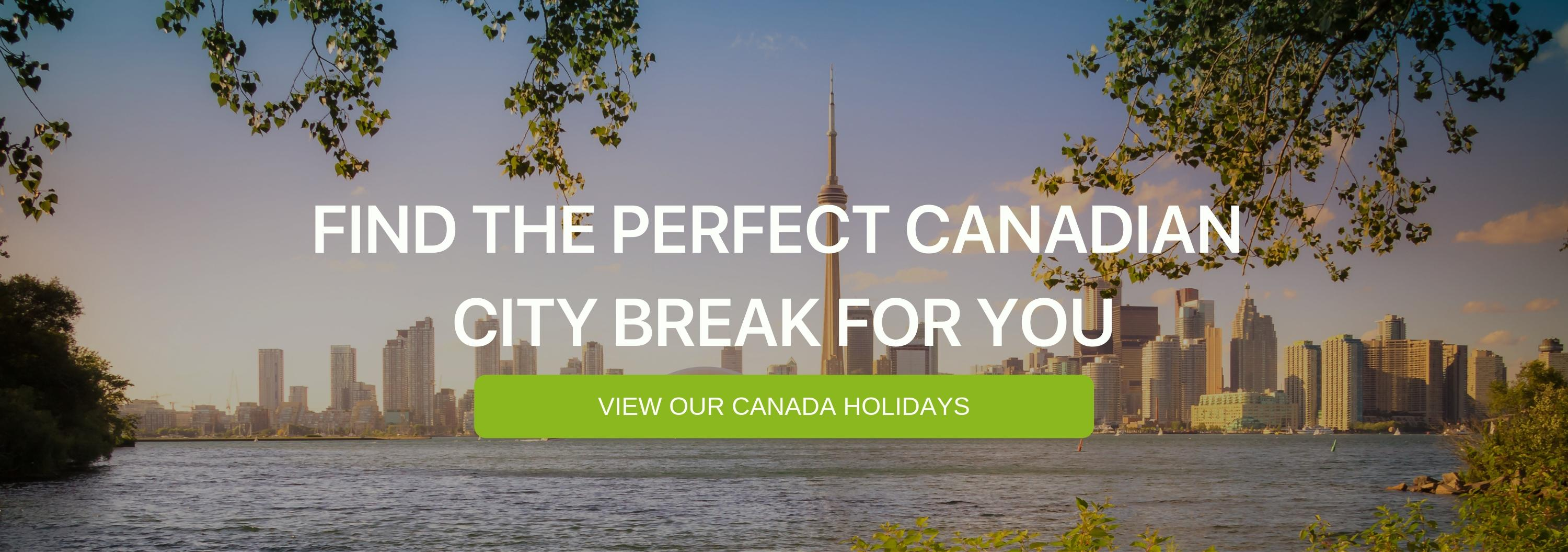 """A banner saying """"Find the perfect Canadian City Break for You"""""""