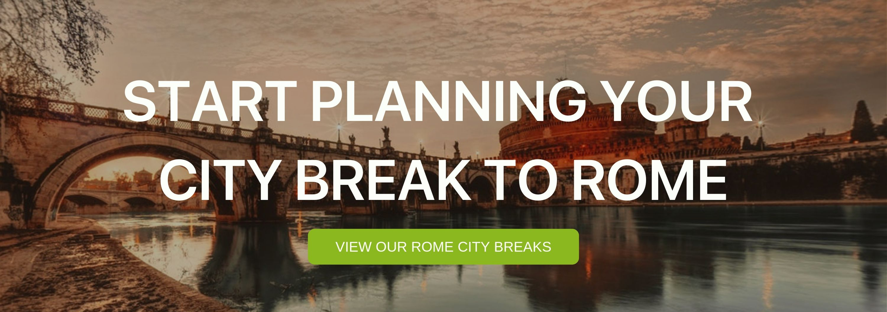 """A banner that says """"Start planning your city break to Rome"""""""