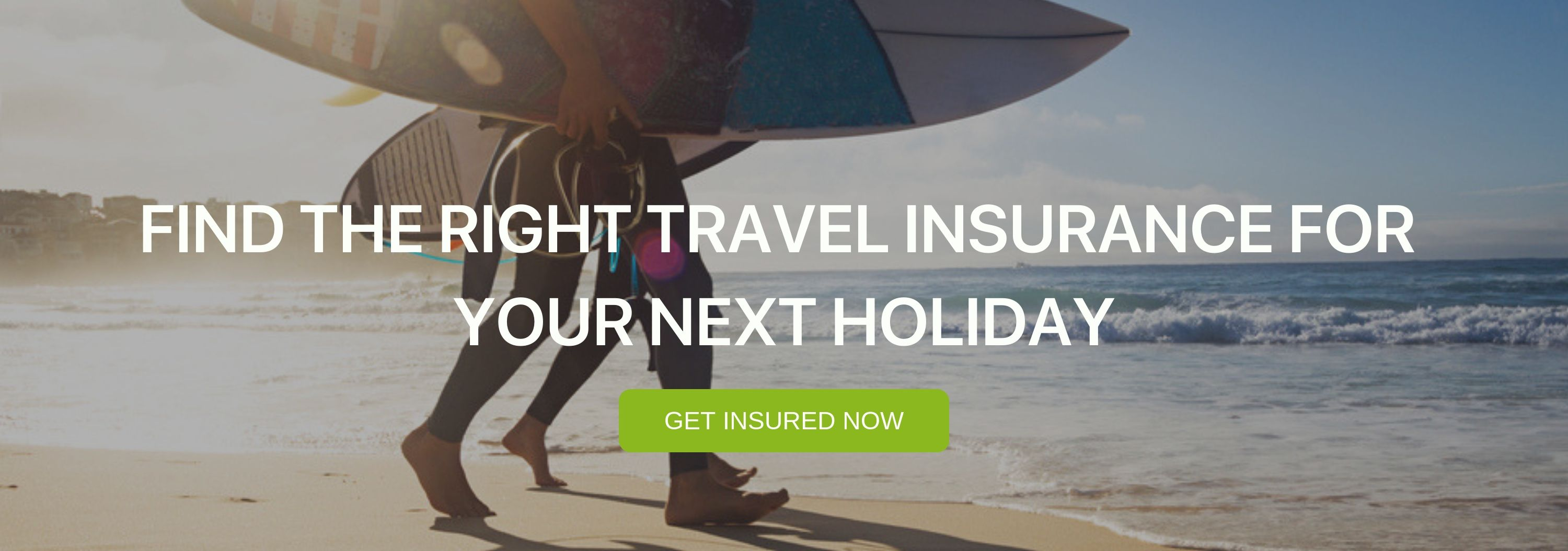 "A banner that says ""Find the right travel insurance for your holiday"""