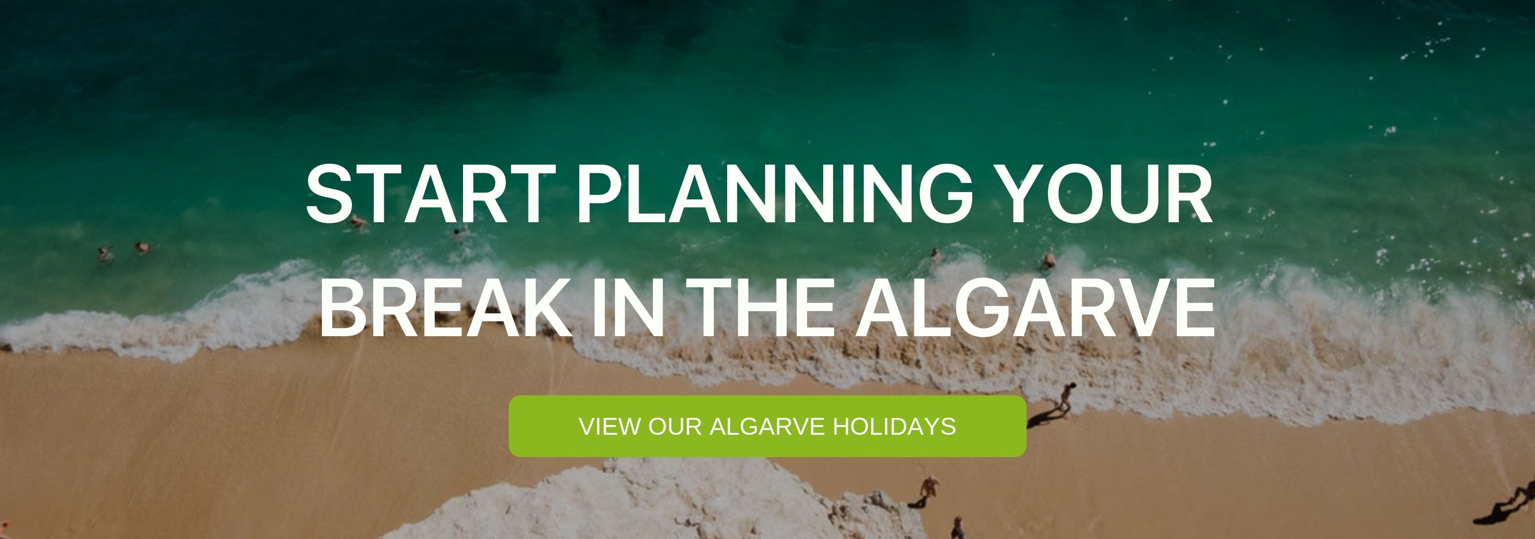 "A banner that reads ""Start planning your break in the Algarve"""