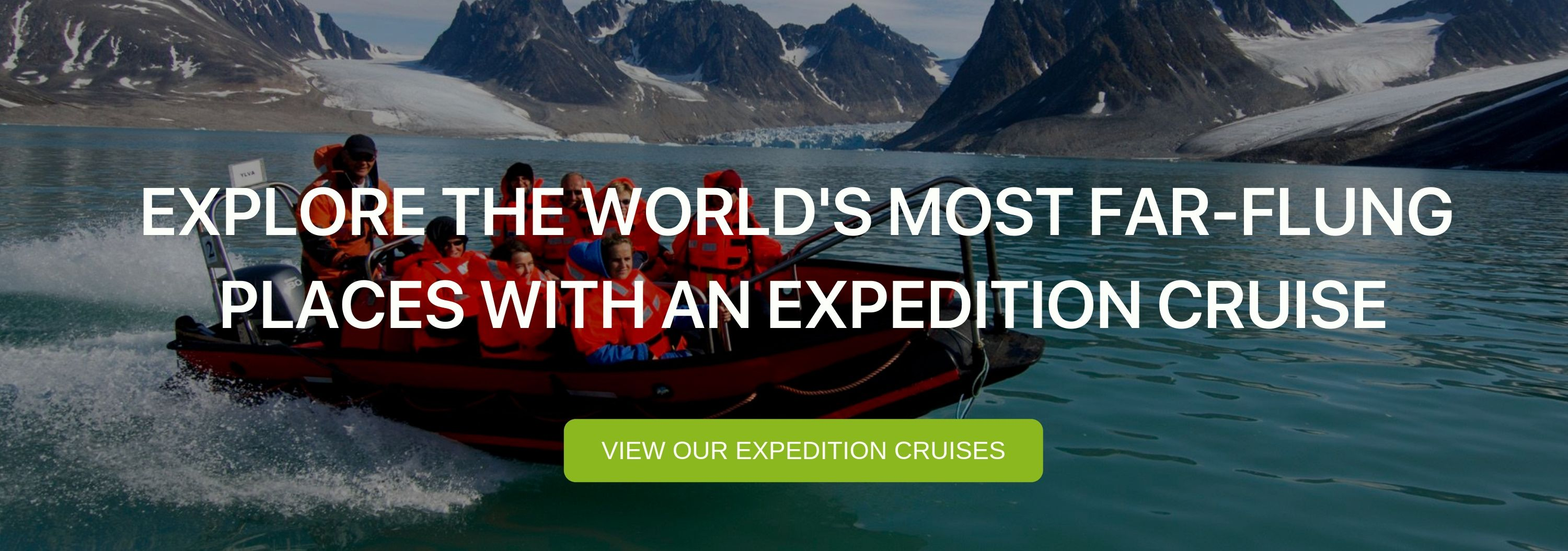 """A banner that reads """"Explore the world's most far-flung places with expedition cruise"""""""