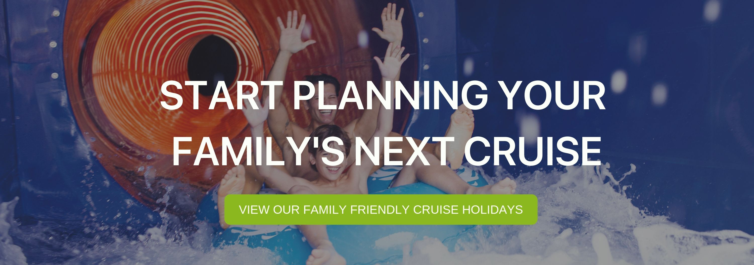 """A banner that says """"Start Planning Your Family's Next Cruise"""""""