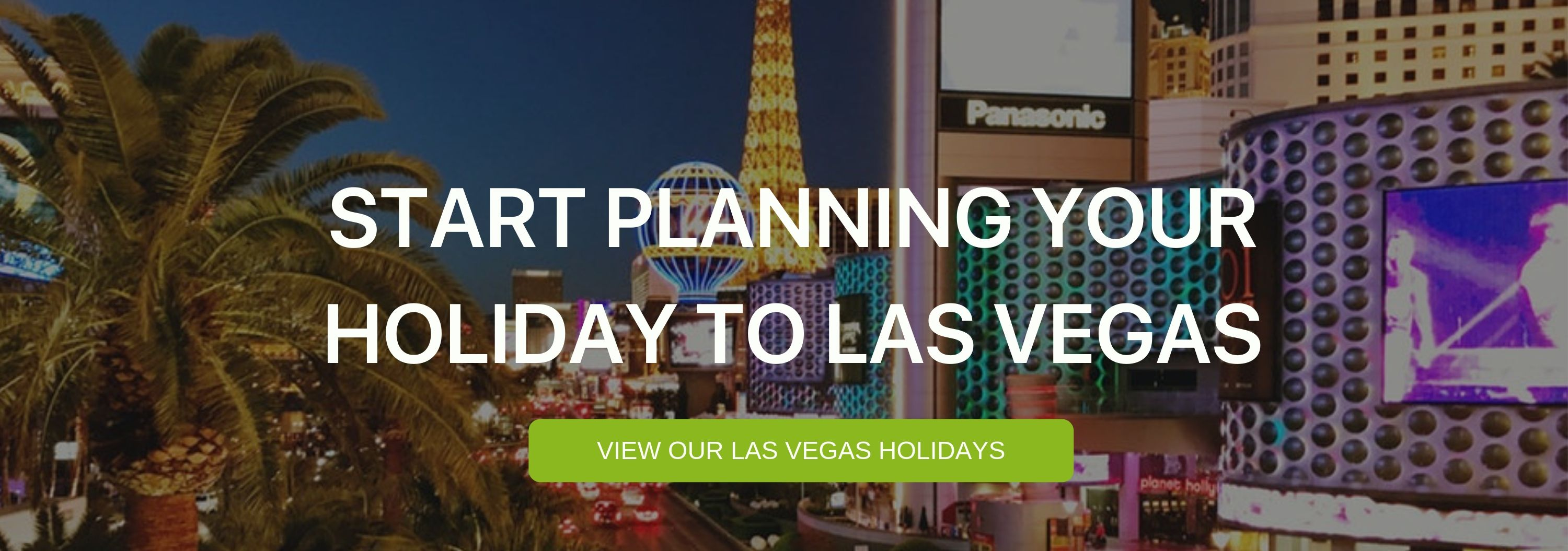 """A banner that reads """"Start Planning your Holiday to Las vegas"""""""
