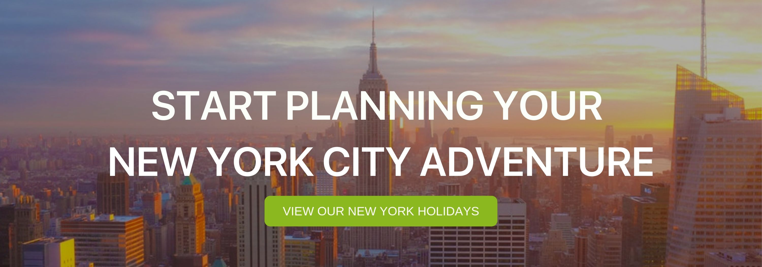 "A banner that says ""Start Planning your New York City Adventure"""
