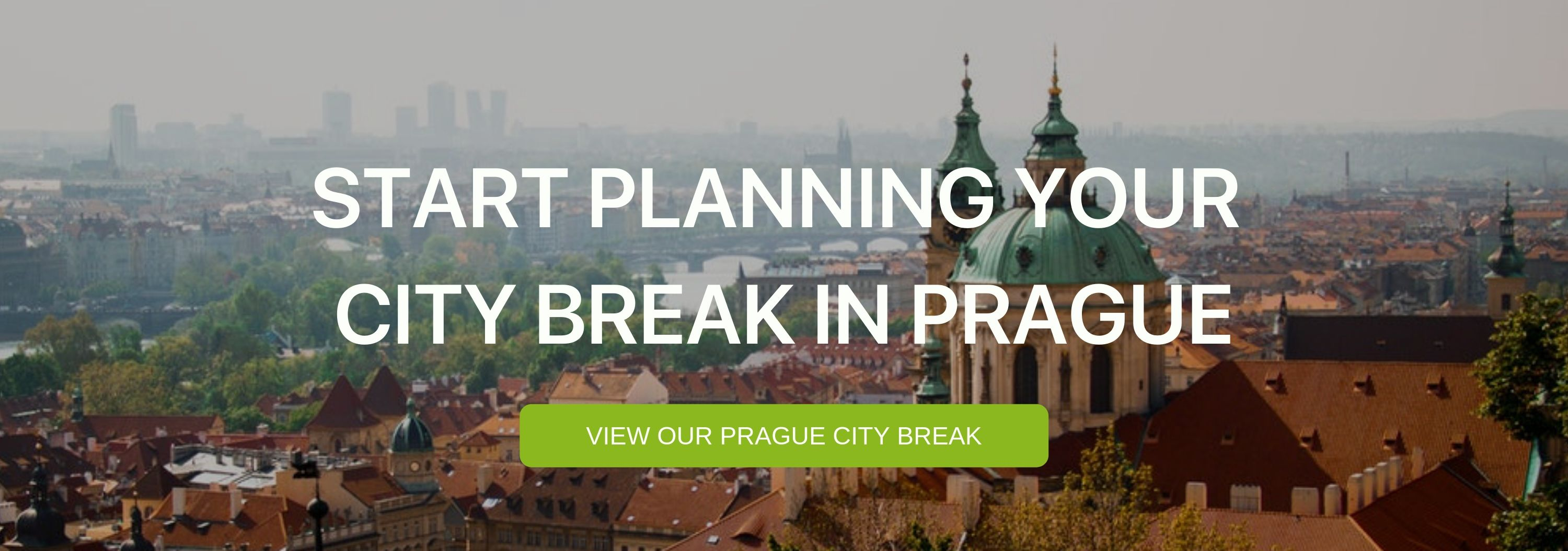 "A banner that says ""Start Planning your city break in Prague"""