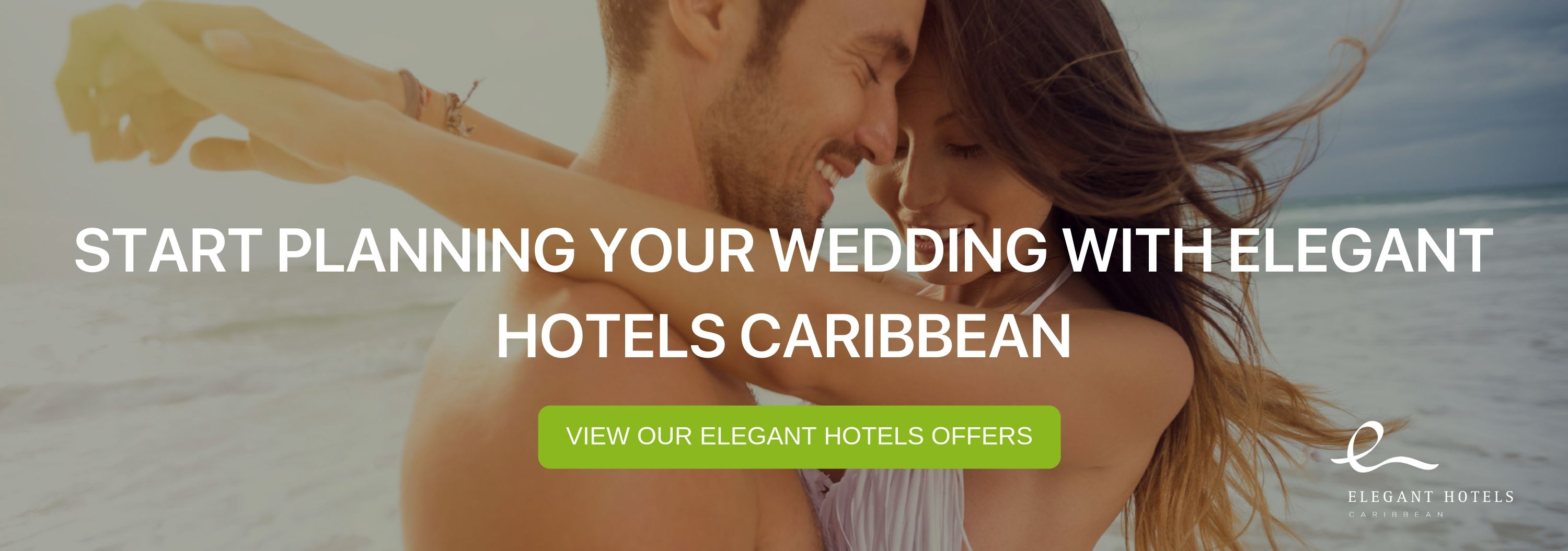 """A banner that reads """" Start Planning your Wedding with Elegant Hotels Caribbean"""""""