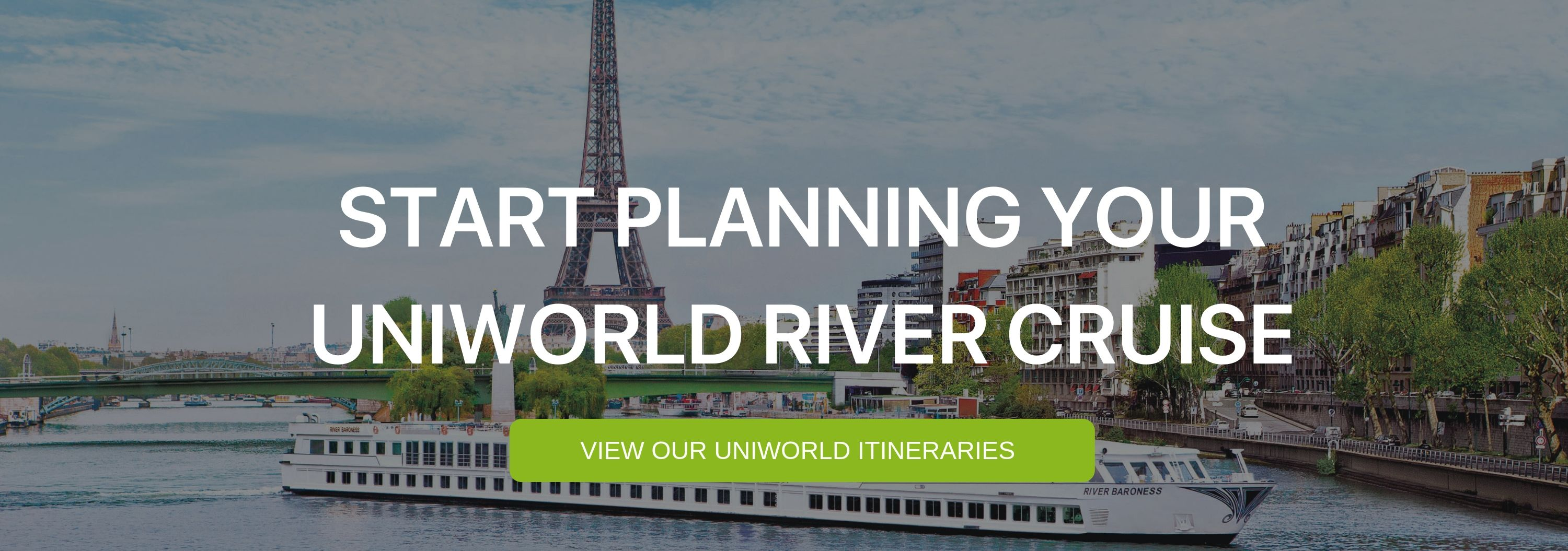 """A banner that says """"Start planning your uniworld river cruise"""""""