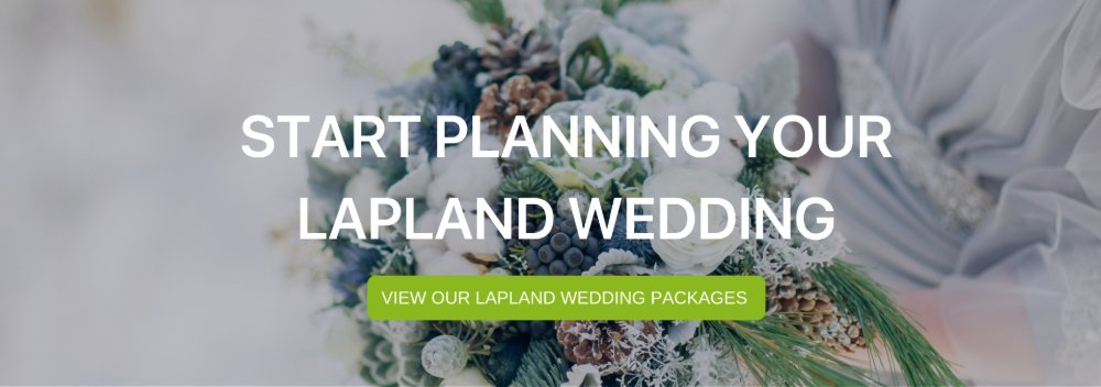 "A banner that says ""Start  planning your Lapland Wedding"""